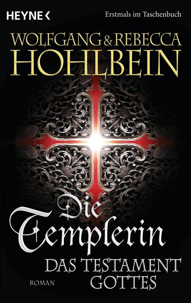 Die Templerin - Das Testament Gottes als Taschenbuch von Wolfgang Hohlbein, Rebecca Hohlbein