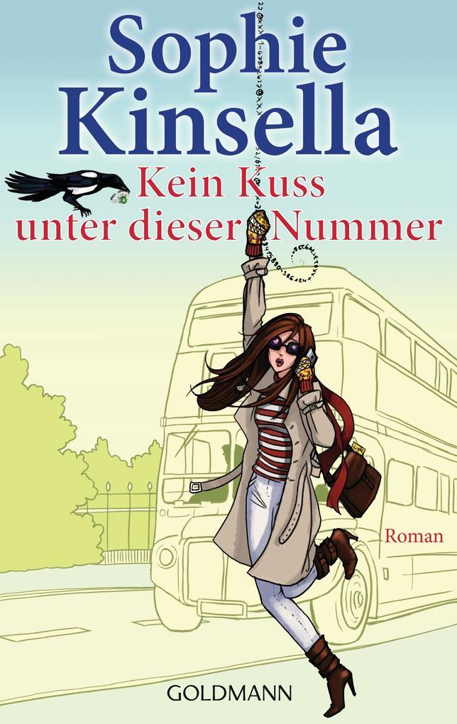 Kein Kuss unter dieser Nummer als Taschenbuch von Sophie Kinsella