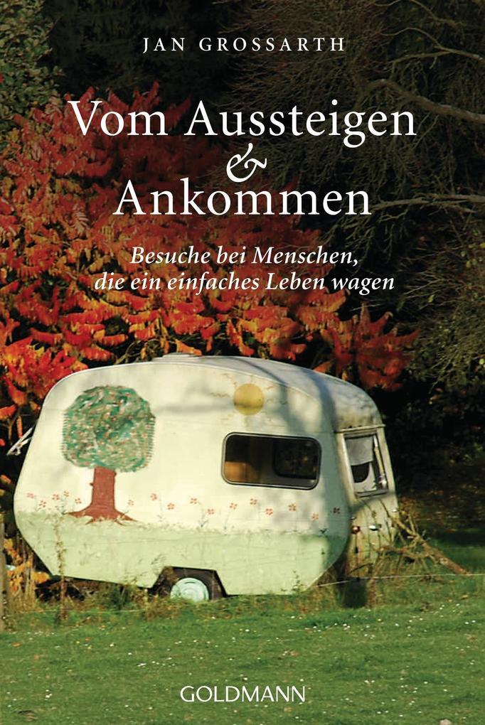 Vom Aussteigen und Ankommen als Taschenbuch von Jan Grossarth
