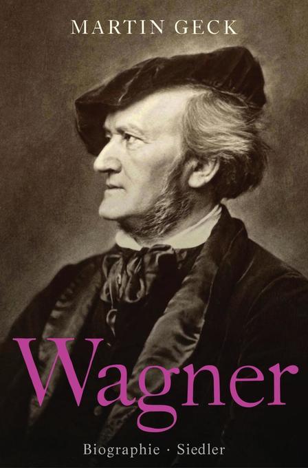 Richard Wagner als Buch von Martin Geck