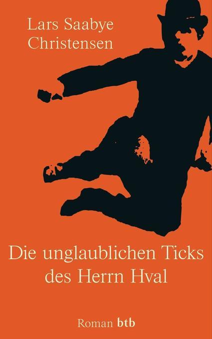 Die unglaublichen Ticks des Herrn Hval als Buch von Lars Christensen Saabye