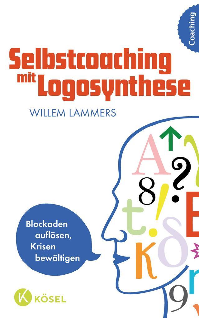 Selbstcoaching mit Logosynthese als Buch von Willem Lammers