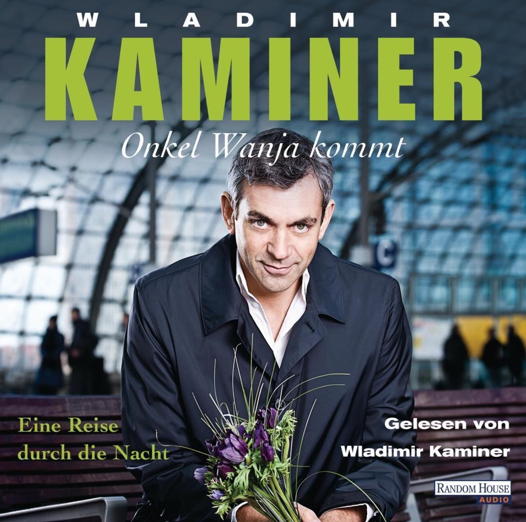 Onkel Wanja kommt als Hörbuch CD von Wladimir Kaminer