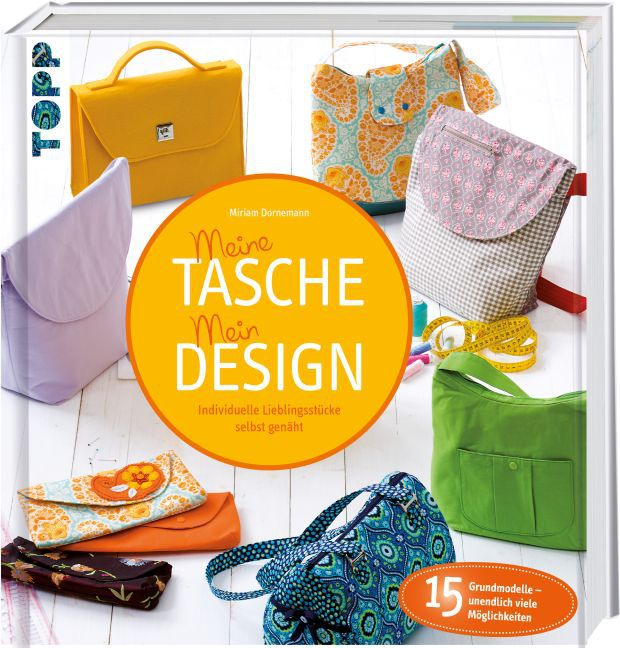 Meine Tasche. Mein Design als Buch von Miriam Dornemann