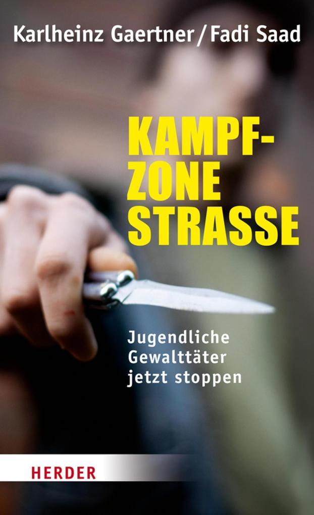 Kampfzone Straße als eBook von Fadi Saad, Karlheinz Gärtner