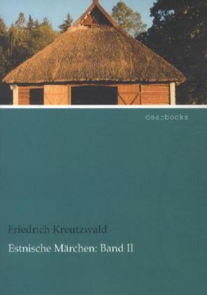 Estnische Märchen 2 als Buch von Friedrich Kreutzwald