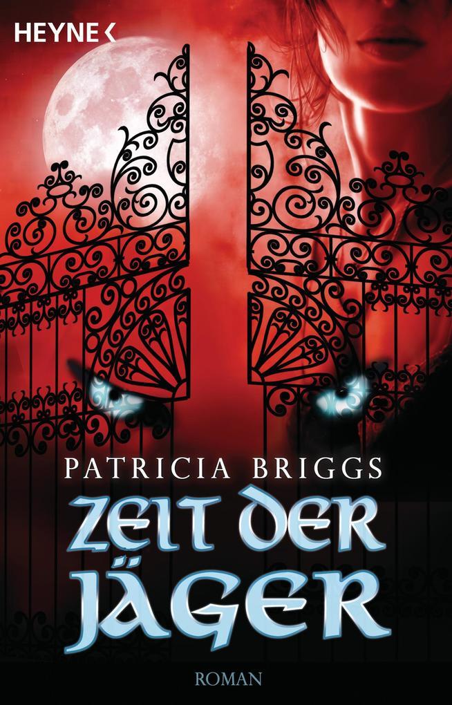 Zeit der Jäger als eBook von Patricia Briggs