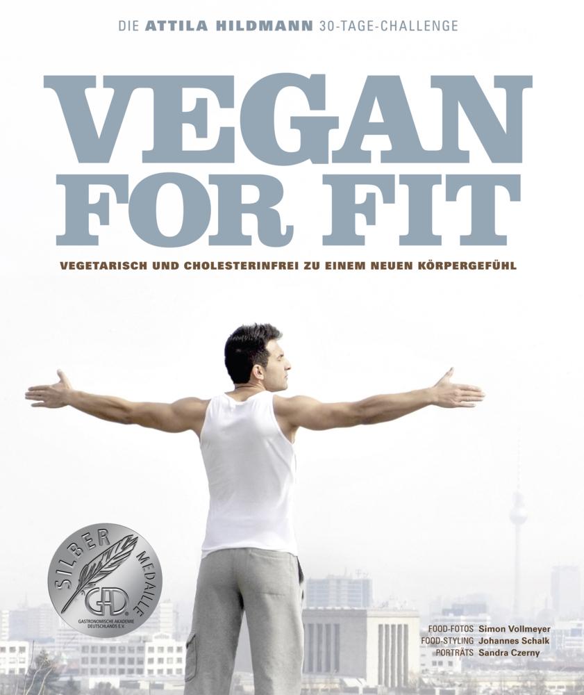 Vegan for Fit. Die Attila Hildmann 30-Tage-Challenge als Buch von Attila Hildmann