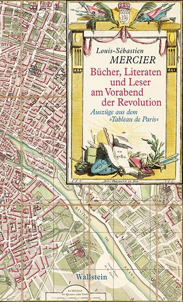 Bücher, Literaten und Leser am Vorabend der Revolution als Buch von Louis Sebastien Mercier
