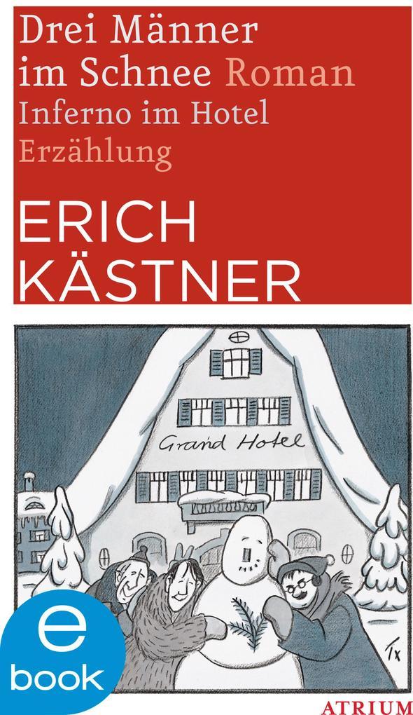 Drei Männer im Schnee / Inferno im Hotel als eBook von Erich Kästner