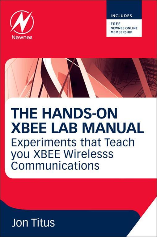 The Hands-on XBEE Lab Manual als eBook von Jonathan A Titus