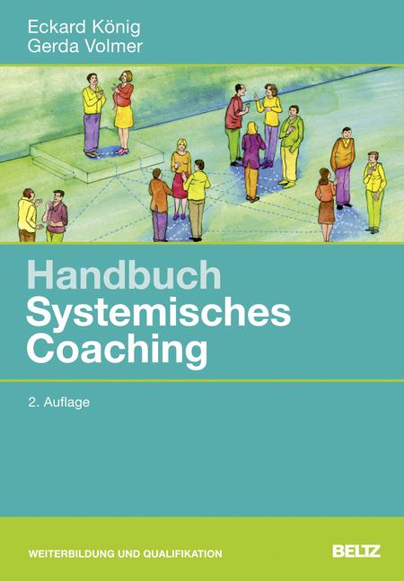 Handbuch Systemisches Coaching als Buch von Eckard König, Gerda Volmer