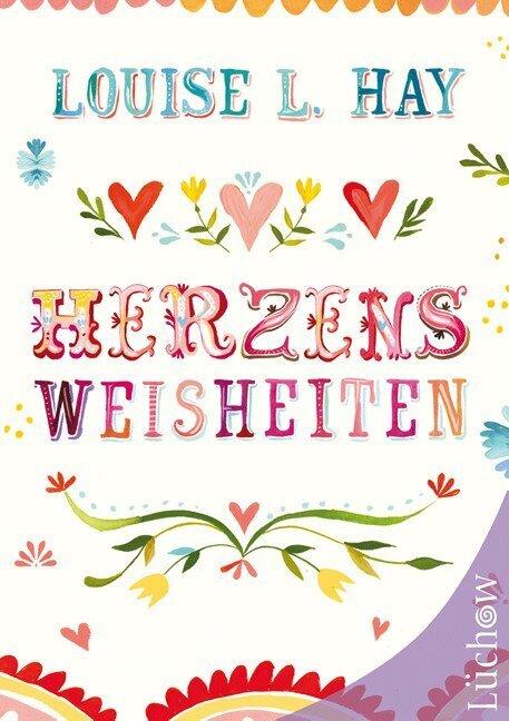 Herzensweisheiten als Buch von Louise L. Hay