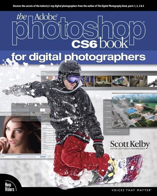 The Adobe Photoshop CS6 Book for Digital Photographers als Buch von Scott Kelby