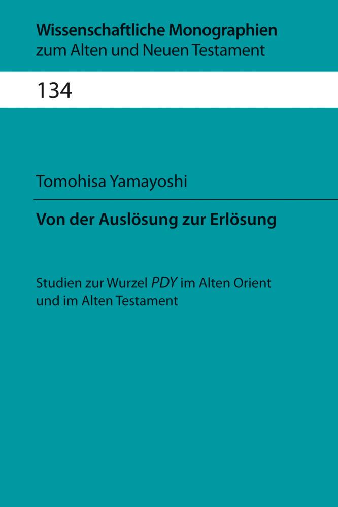 Von der Auslösung zur Erlösung als Buch von Tomohisa Yamayoshi, Cilliers Breytenbach, Bernd Janowski, Hermann Lichtenber