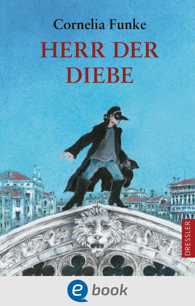 Herr der Diebe als eBook von Cornelia Funke
