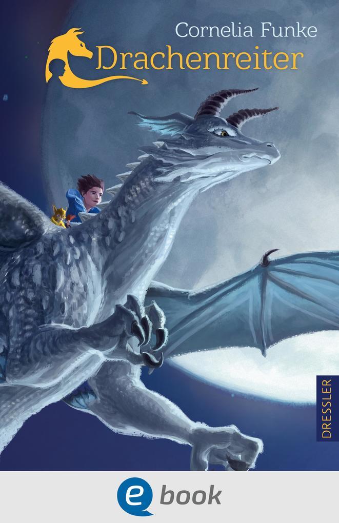 Drachenreiter als eBook von Cornelia Funke