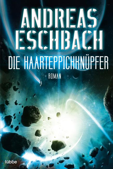 Die Haarteppichknüpfer als Taschenbuch von Andreas Eschbach