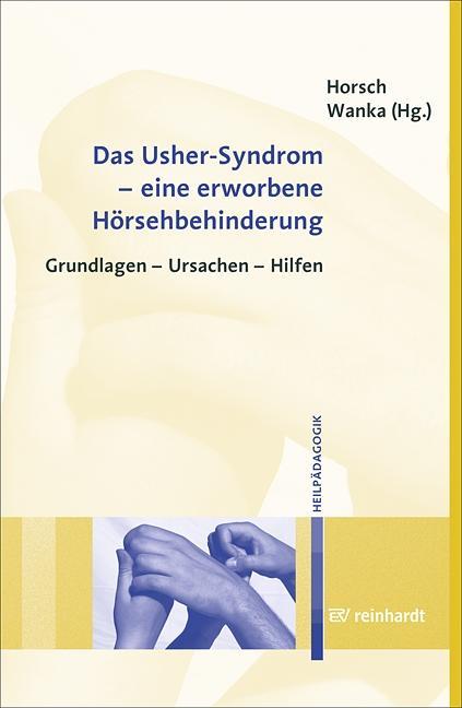 Das Usher-Syndrom - eine erworbene Hörsehbehinderung als Buch von Ursula Horsch, Andrea Wanka