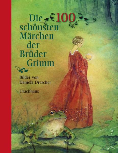 Die 100 schönsten Märchen der Brüder Grimm als Buch von Jacob Grimm, Wilhelm Grimm