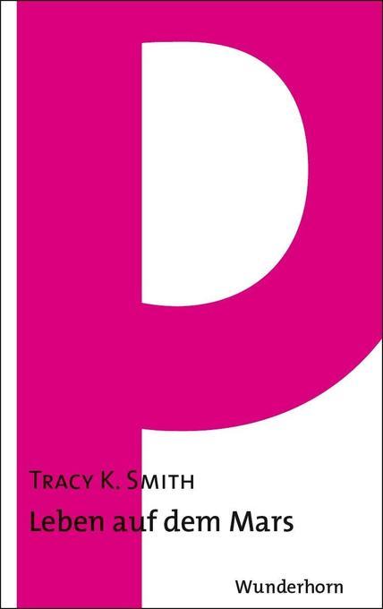 Leben auf dem Mars als Buch von Tracy K. Smith
