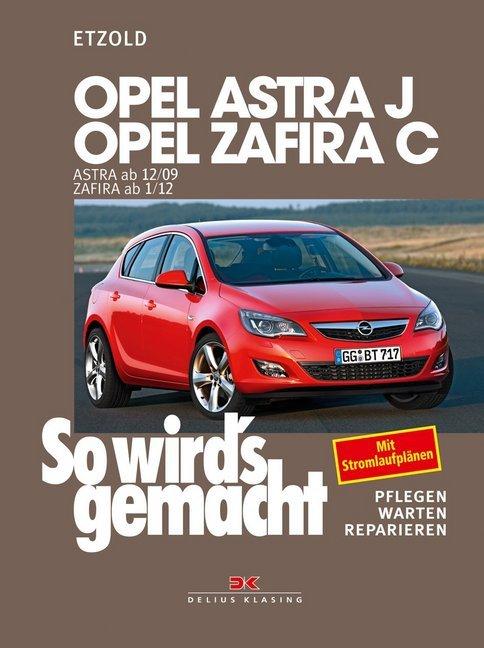 Opel Astra J ab 12/09 Opel Zafira C ab 1/12 als Buch von Rüdiger Etzold