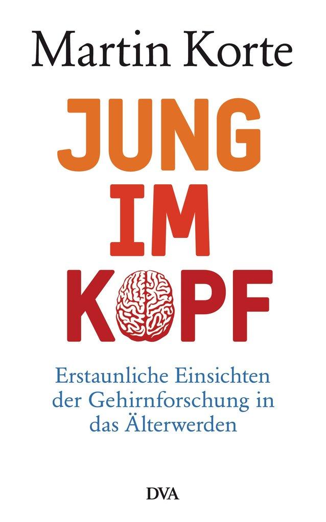 Jung im Kopf als eBook von Martin Korte