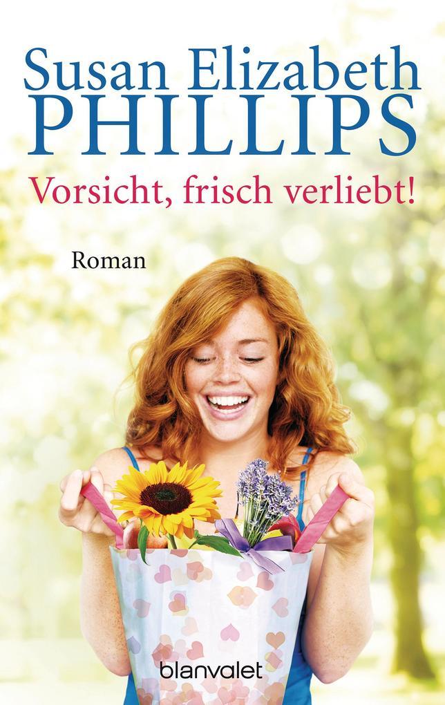 Vorsicht, frisch verliebt! als eBook von Susan Elizabeth Phillips