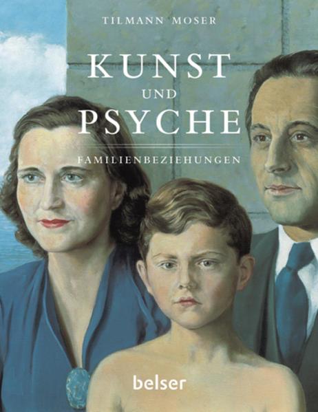 Kunst und Psyche - Familienbeziehungen als Buch von Tillmann Moser