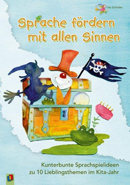 Sprache fördern mit allen Sinnen als Buch von Ute Schröder