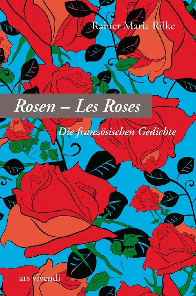 Rosen - Les Roses als Buch von Rainer Maria Rilke