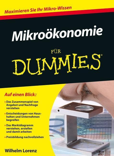 Mikroökonomie für Dummies als Buch von Wilhelm Lorenz