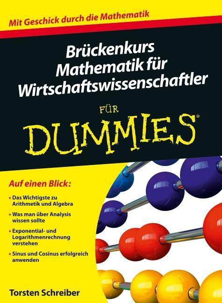 Brückenkurs Mathematik für Wirtschaftswissenschaftler für Dummies als Buch von Torsten Schreiber