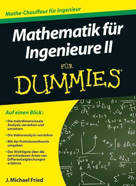 Mathematik für Ingenieure 2 für Dummies als Buch von J. Michael Fried