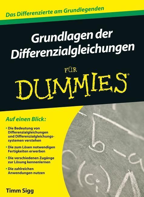 Grundlagen der Differenzialgleichungen für Dummies als Buch von Timm Sigg
