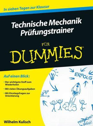 Technische Mechanik für Dummies Prüfungstrainer als Buch von Wilhelm Kulisch
