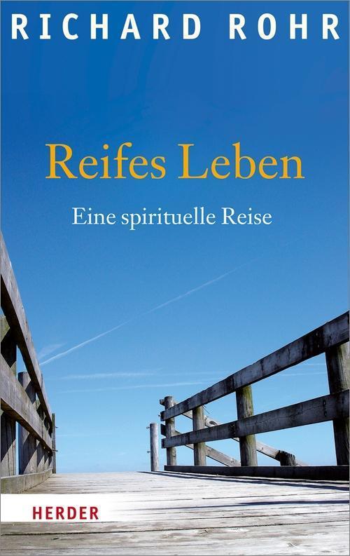 Reifes Leben als Buch von Richard Rohr