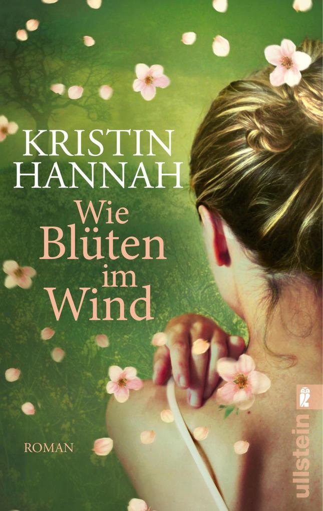 Wie Blüten im Wind als eBook von Kristin Hannah