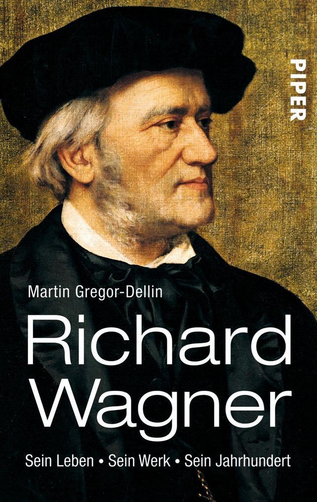 Richard Wagner als Taschenbuch von Martin Gregor-Dellin
