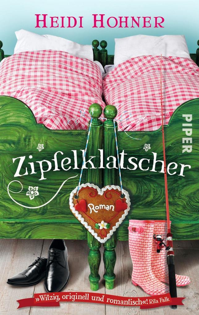Zipfelklatscher als Taschenbuch von Heidi Hohner