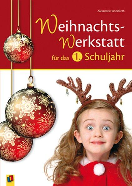 Die Weihnachts-Werkstatt für das 1. Schuljahr als Buch von Alexandra Hanneforth