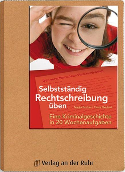 Selbstständig Rechtschreibung üben als Buch von Nadja Bucher, Tanja Médard