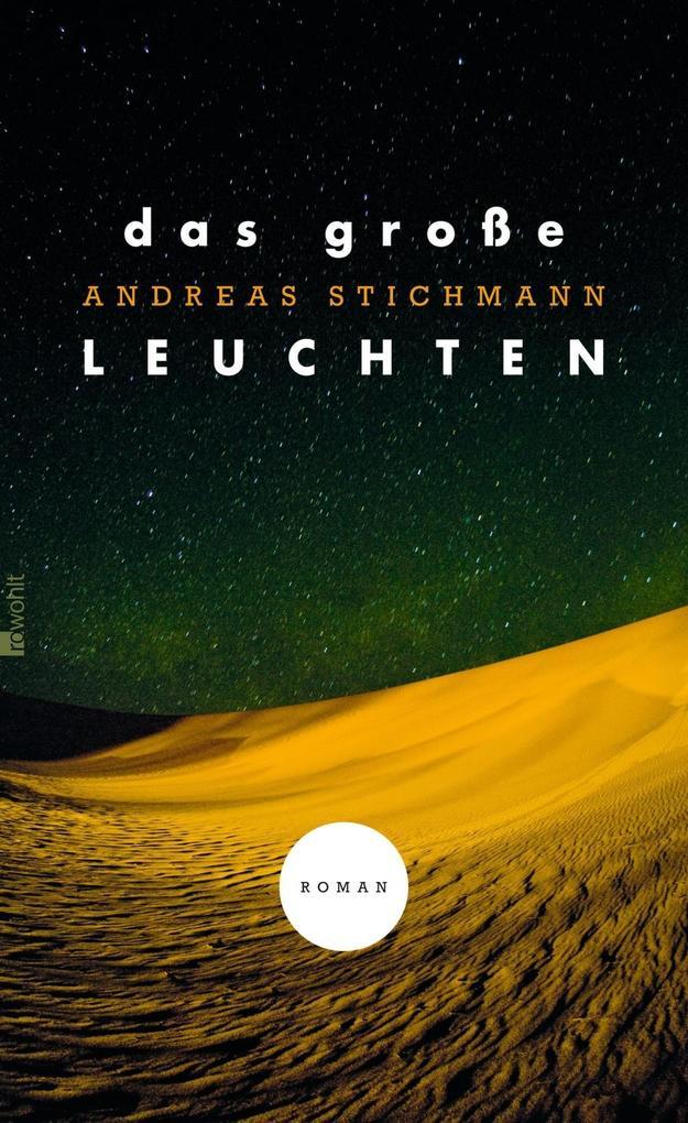 Das große Leuchten als Buch von Andreas Stichmann