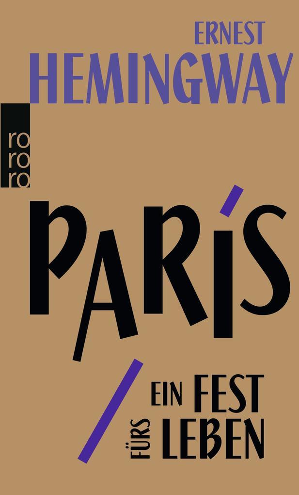 Paris, ein Fest fürs Leben als Taschenbuch von Ernest Hemingway