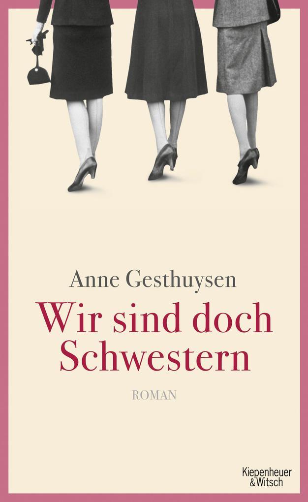 Wir sind doch Schwestern als Buch von Anne Gesthuysen