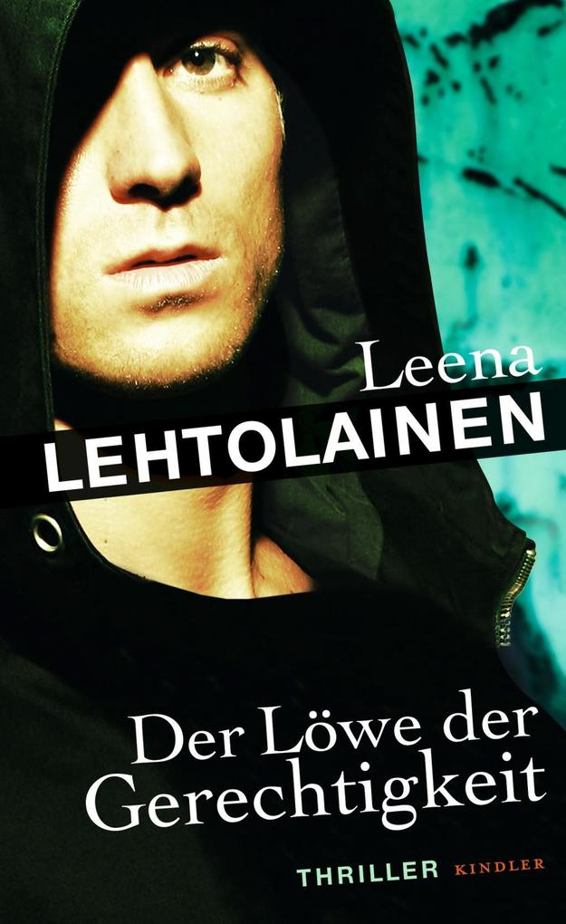 Der Löwe der Gerechtigkeit als Buch von Leena Lehtolainen