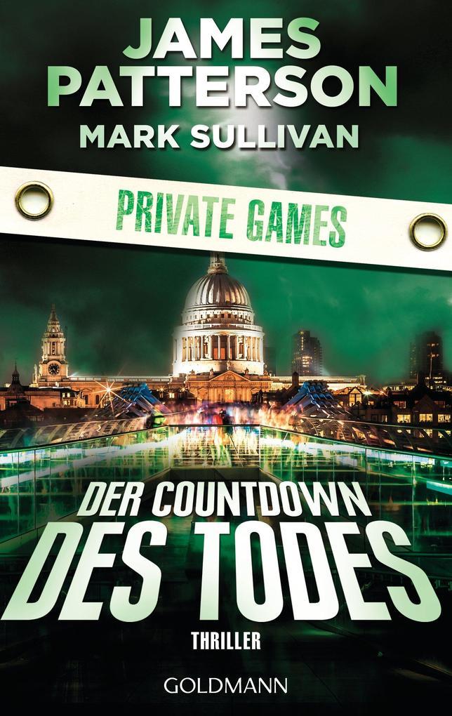 Der Countdown des Todes. Private Games als eBook von James Patterson, Mark Sullivan