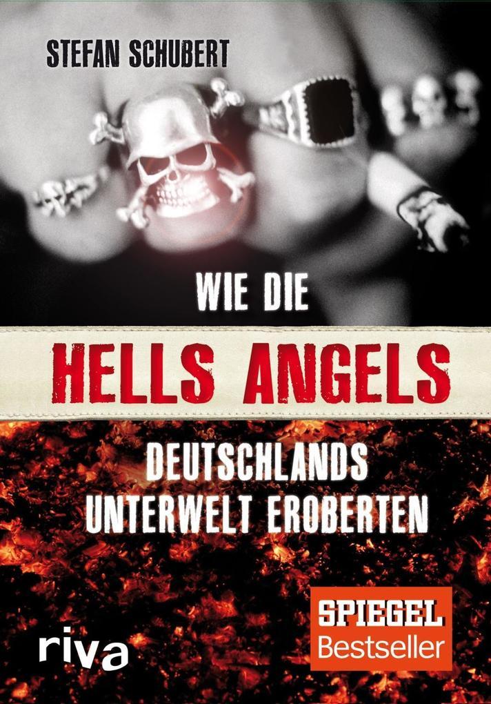 Wie die Hells Angels Deutschlands Unterwelt eroberten als Buch von Stefan Schubert