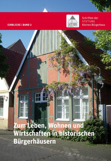 Zum Leben, Wohnen und Wirtschaften in historischen Bürgerhäusern als Buch von Kirsten Bernhardt