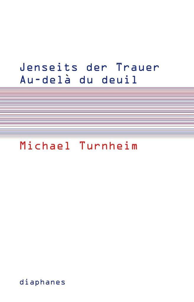 Jenseits der Trauer / Au delà de deuil als Buch von Michael Turnheim